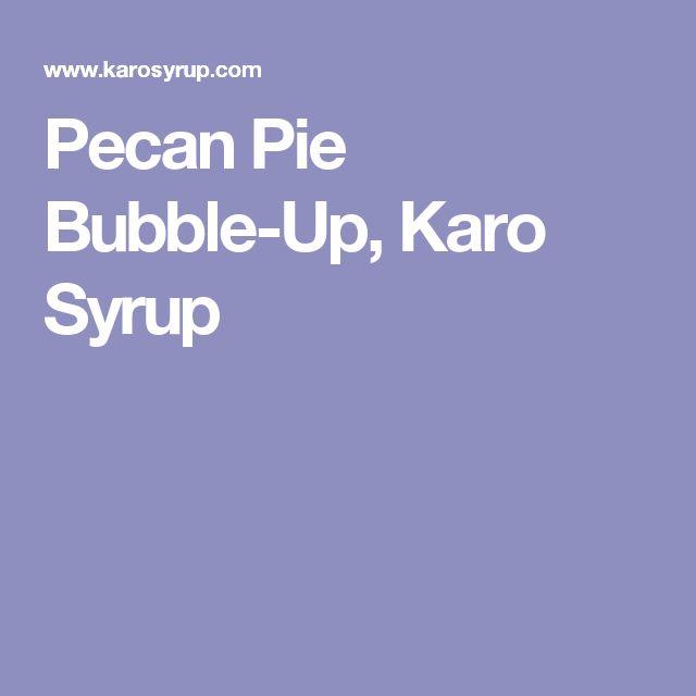 Pecan Pie Bubble-Up, Karo Syrup