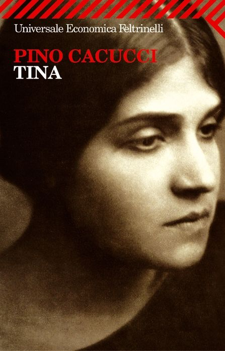 Tina, Pino Cacucci (Feltrinelli, 2011)
