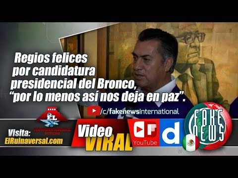 """Regios felices por candidatura presidencial del Bronco, """"por lo menos as..."""