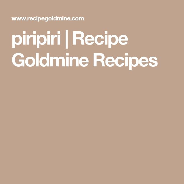 piripiri | Recipe Goldmine Recipes
