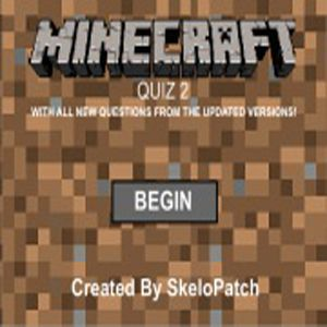 The Game - The Minecraft Quiz 2 is the next version with many updates of SKELOPATCH. This author has changed a number of new features such as better background, hints and checkpoints.