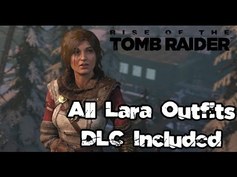 All 22 Outfits For Lara (DLC Included) - Rise Of The Tomb Raider