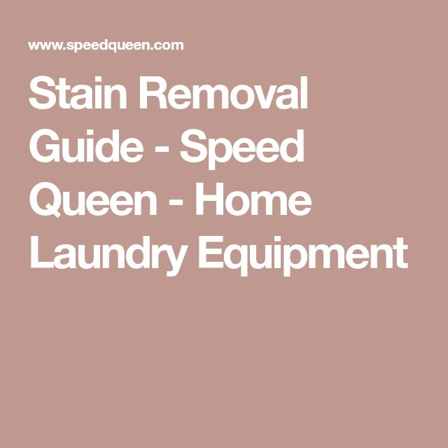 Stain Removal Guide - Speed Queen - Home Laundry Equipment