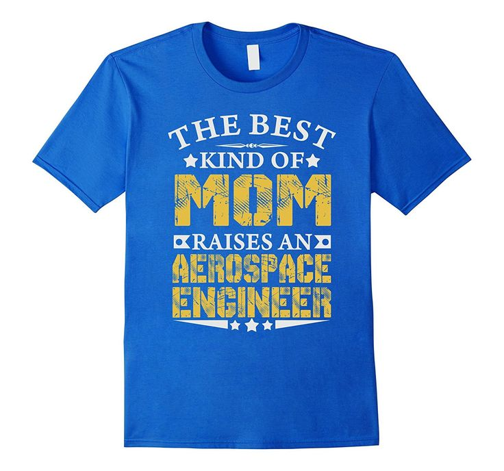 THE BEST MOM RAISE AEROSPACE ENGINEER JOB T-SHIRTS