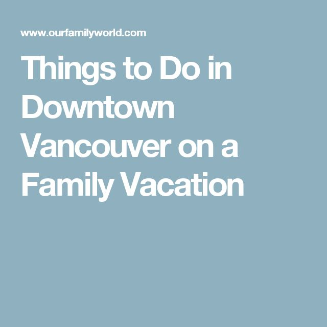 Places To Visit In Vancouver During Summer: 25+ Best Ideas About Downtown Vancouver On Pinterest