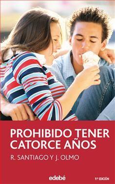 """""""Prohibido tener catorce años"""" de Roberto Santiago- Jesús Olmo Iván tiene un problema: acaba de cumplir catorce años. Aunque no lo parezca, puede ser un problema bastante grande. Cuando tienes catorce años, a veces las cosas se tuercen un poco. Un día Iván se encuentra a la novia de su mejor amigo besando a otro. Luego las cosas se tuercen un poco más y también se encuentra a la chica de sus sueños besando a otro. DE 12 A 14 AÑOS. Signatura: AM EDE per"""