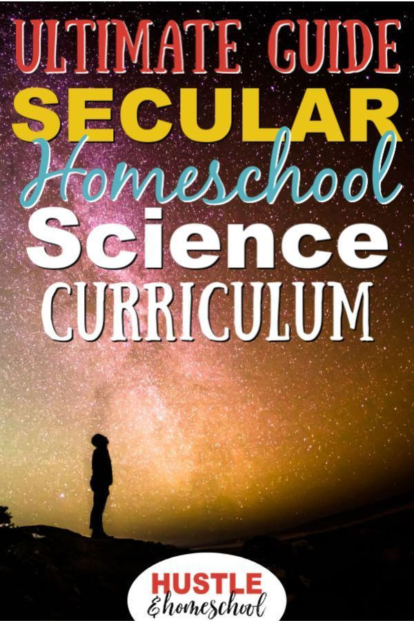 Ultimate Guide to Secular Homeschool Science Curriculum – Secular Homeschool