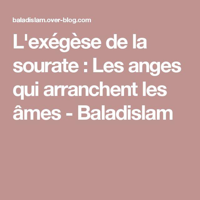 L'exégèse de la sourate : Les anges qui arranchent les âmes - Baladislam