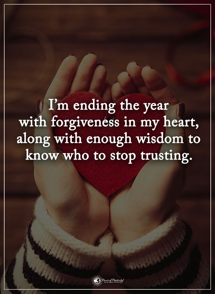 I'm ending the year with forgiveness in my heart, along with enough wisdom to know who to stop trusting.  #powerofpositivity #positivewords  #positivethinking #inspirationalquote #motivationalquotes #quotes #life #love #hope #faith #respect #forgiveness #wisdom #trusting