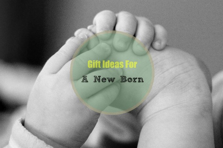 gift ideas for a new born