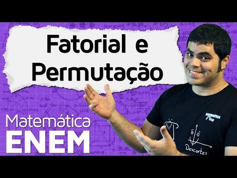 Fatorial e Permutação (Análise Combinatória) | Matemática do ENEM - YouTube