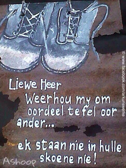 """Moenie oordeel nie... __[AShooP-Tuinkuns/FB]- Gebed: """"Liewe Heer help my om nie oordeel te fel nie..."""" #JudgeNot #Prayer #Afrikaans"""