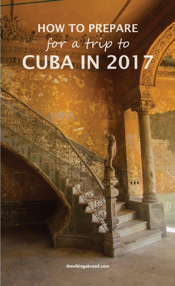 How To Prepare For A Trip To Cuba In 2017