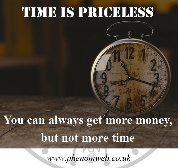 Time is priceless - https://www.phenomweb.co.uk/time-is-priceless/ - You can always get more money, but not more time #science #technology #essentials #entrepreneur #startup #innovation #digital #values #businessmodel #design #business #developer #new #brandnew #web #webdesign #webdev #webdevelopment #WordPress #design #SEO #Marketing #Google #blogging #mobileapp #mobile #ios #apps #happy