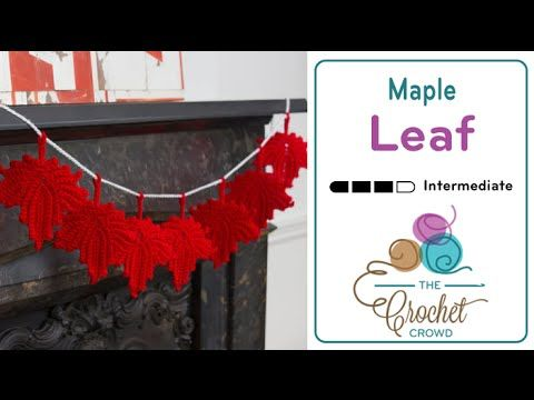 Project Maple for Canada's 150th Birthday Exhibit - The Crochet Crowd