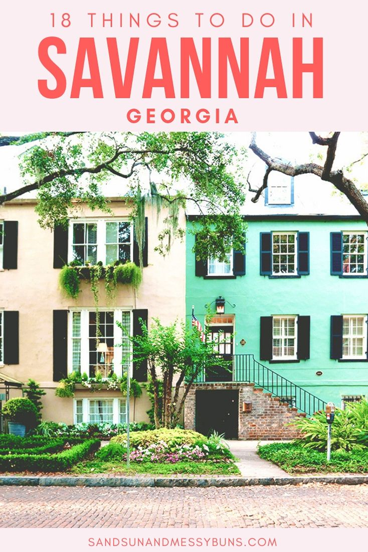 Get The Inside Scoop On 50 Incredible Things To Do In Savannah Sand Sun Messy Buns Georgia Vacation Things To Do Savannah Chat