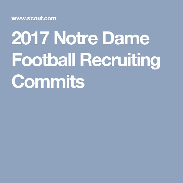 2017 Notre Dame  Football Recruiting Commits