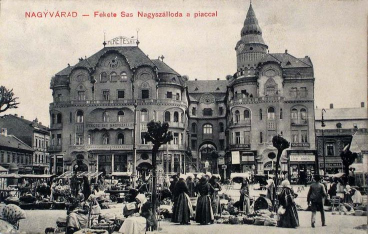 Oradea, The Black Eagle Hotel and Markets 1911