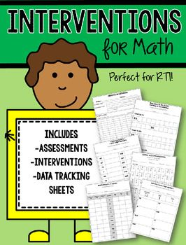 Everything you will need to create math interventions for your struggling students.  Includes assessments, 5-10 minute daily interventions and sheets for tracking your teaching and your students' progress.