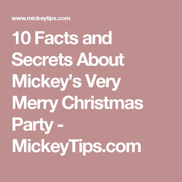 10 Facts and Secrets About Mickey's Very Merry Christmas Party - MickeyTips.com