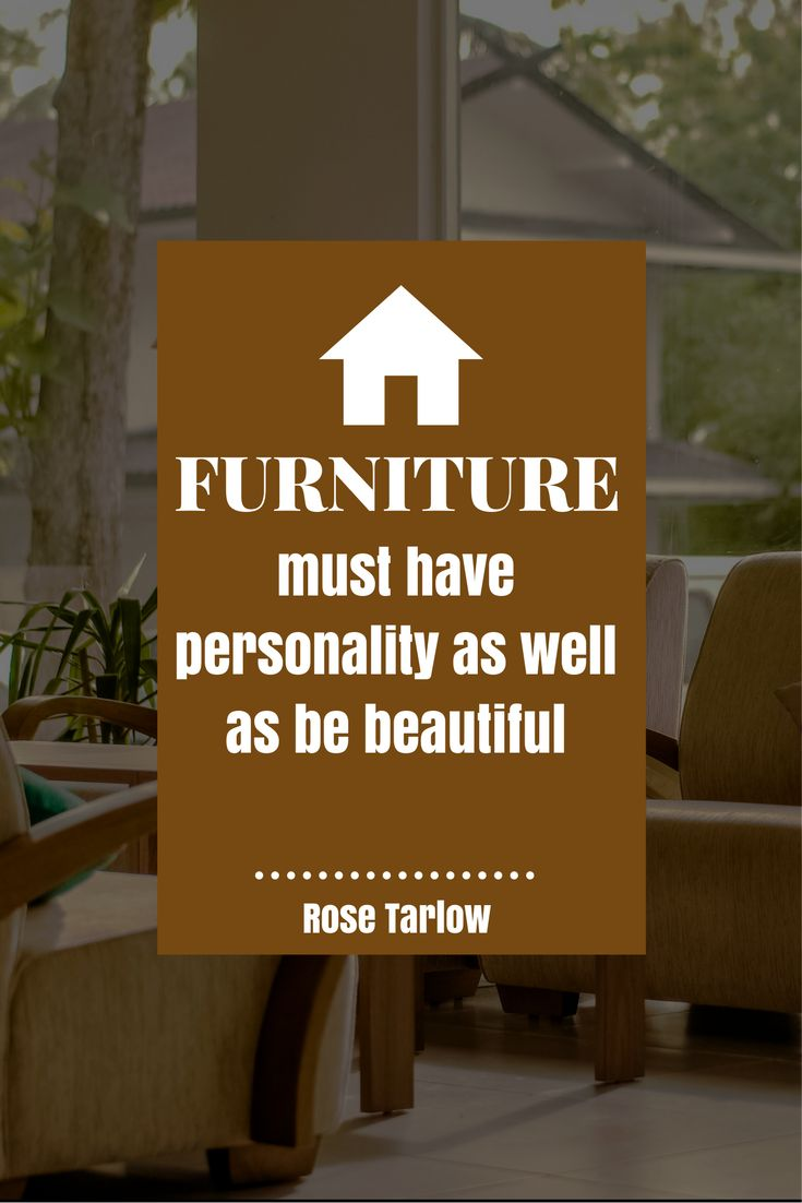 12 best Furniture Quotes images on Pinterest | Furniture quotes ...