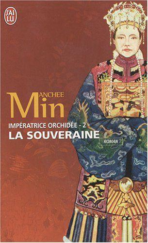 Impératrice Orchidée, Tome 2 : La Souveraine: Amazon.fr: Anchee Min: Livres