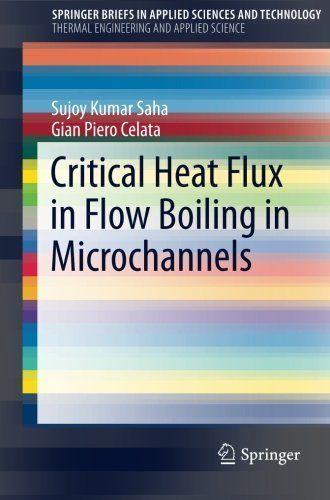 Download Critical Heat Flux in Flow Boiling in Microchannels (SpringerBriefs in Applied Sciences and Technology) by Sujoy Kumar Saha (2015-06-05) ebook free by Sujoy Kumar Saha; Gian Piero Celata; in pdf/epub/mobi