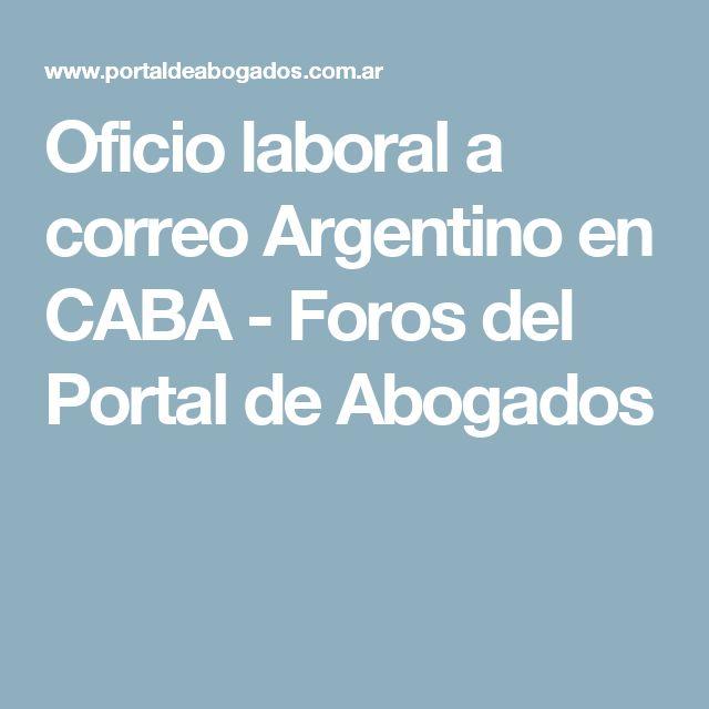 Oficio laboral a correo Argentino en CABA-Foros del Portal de Abogados