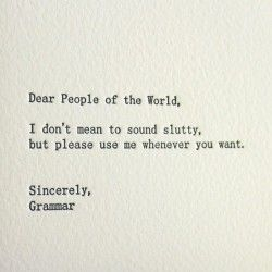 Please use grammar!