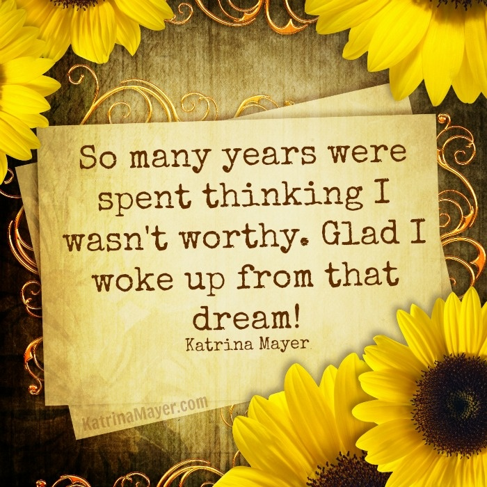 You Are Worthy! Yes You Are! Inspirational Picture QuotesGreat ...