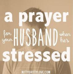 A Prayer for Your Husband When He's Stressed