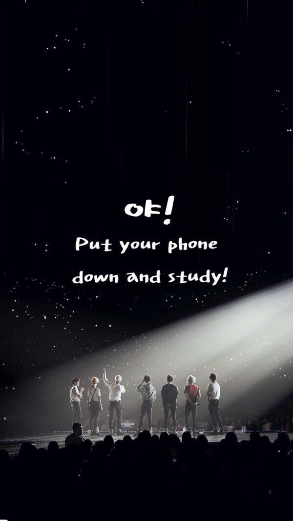 Put Your Phone Down And Study Armys Bts Wallpaper Bts Backgrounds Bts Qoutes
