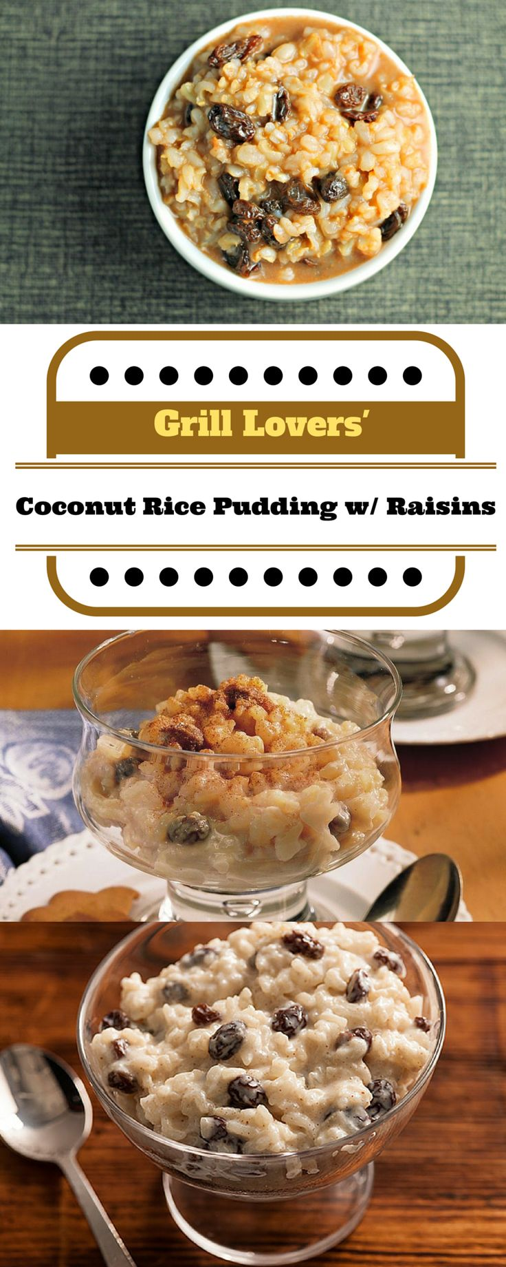 Grill Lovers' Amazing Coconut Rice Pudding with Raisins Recipe  #recipes #foodporn #foodie