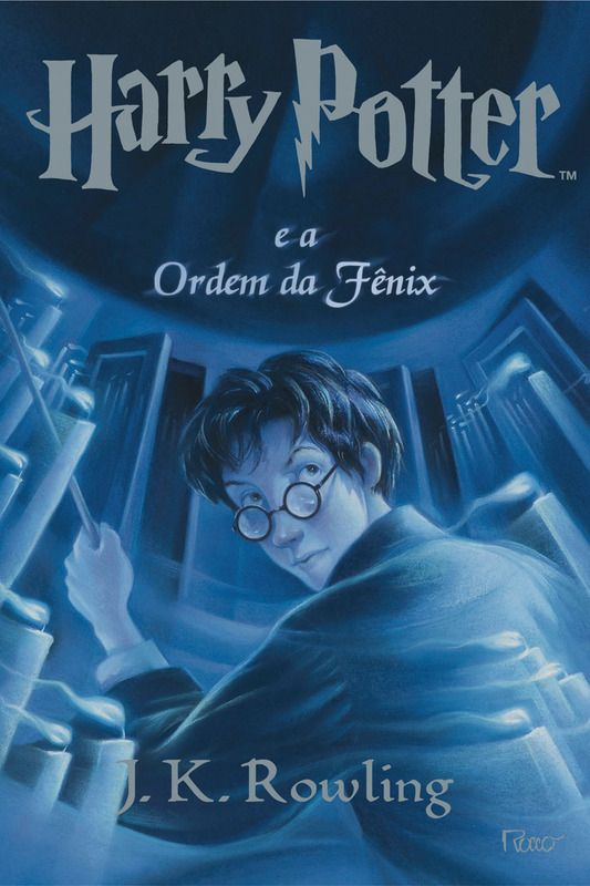Harry Potter e a Ordem da Fênix – Harry Potter and the Order of the Phoenix - J.K. Rowling