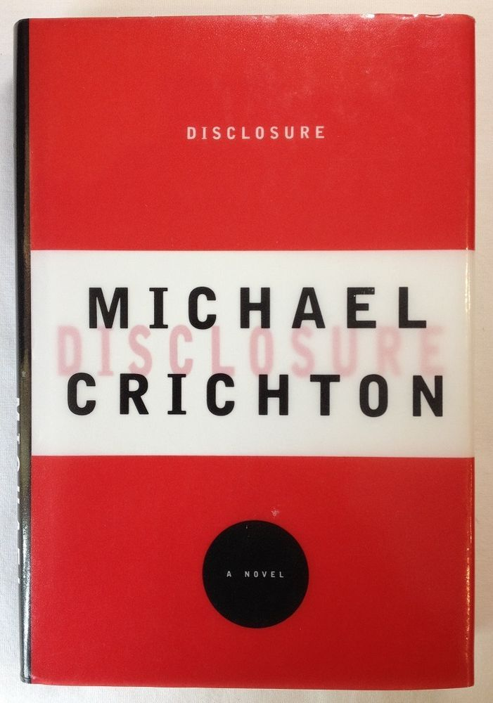 Disclosure by Michael Crichton (1994 - Hardcover) First Edition / Fiction