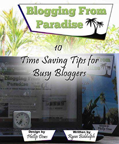 10 Time Saving Tips for Busy Bloggers by Ryan Biddulph https://www.amazon.com/dp/B00VOJIATO/ref=cm_sw_r_pi_dp_x_0ZGbAbF20QWKN
