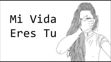 Mi Vida Eres Tu - Virlan Garcia (LETRA) (2018) - YouTube
