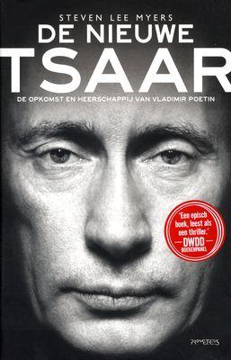 Beschrijving van De nieuwe tsaar : de weergaloze opkomst en heerschappij van Vladimir Poetin - Steven Lee Myers - Gent - Stedelijke Openbare Bibliotheek Gent