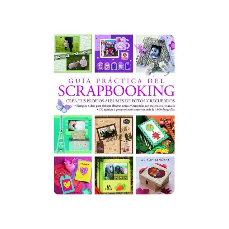 Guía Práctica Del Scrapbooking - Alison Lindsay / Lexus  Guía Práctica Del Scrapbooking - Alison Lindsay / Lexus