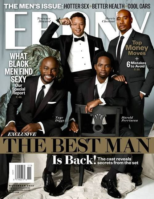"The Cast Of  ""The Best Man Holiday""  Terrance Howard, Morris Chestnut Taye Diggs, and Harold Perrineau for Ebony Magazine [November 2013]"