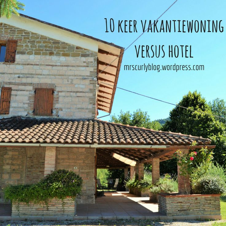 10 keer vakantiewoning versus hotel - mrscurlyblog.wordpress.com (1)