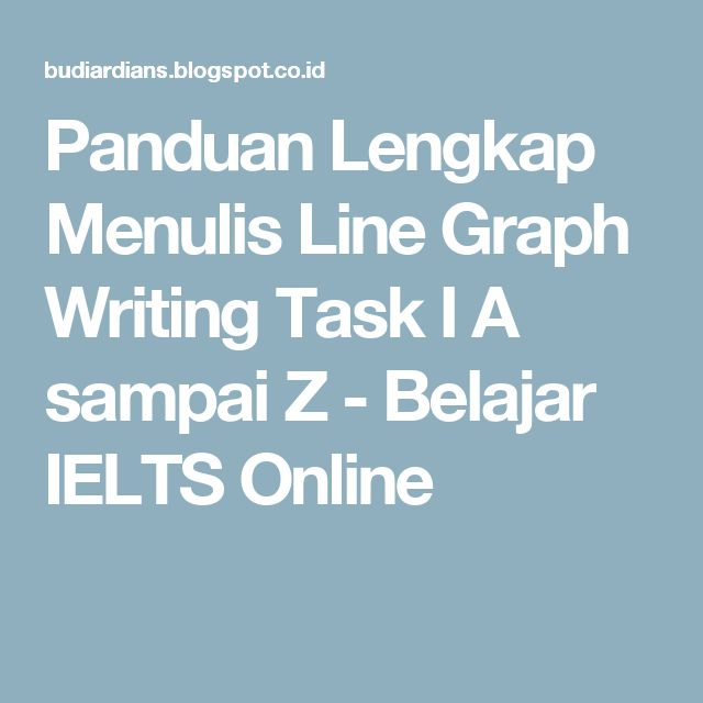 Panduan Lengkap Menulis Line Graph Writing Task I A sampai Z  - Belajar IELTS Online
