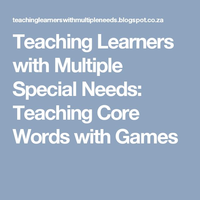 Teaching Learners with Multiple Special Needs: Teaching Core Words with Games