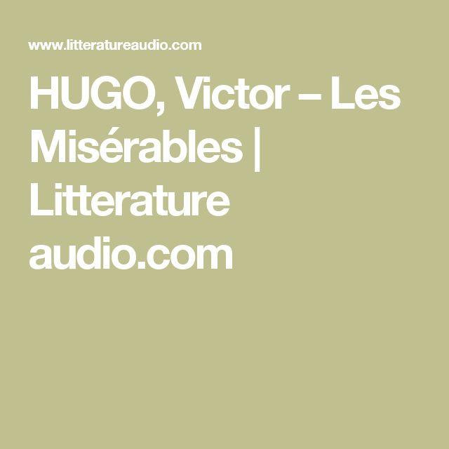 HUGO, Victor – Les Misérables | Litterature audio.com