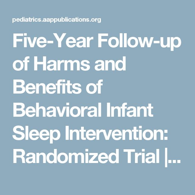 Five-Year Follow-up of Harms and Benefits of Behavioral Infant Sleep Intervention: Randomized Trial | Articles | Pediatrics