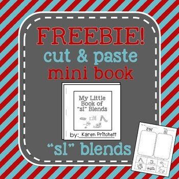 Free!!! /SL/ blend cut and paste book. Make your own 6 page mini book to focus on /SL/ in the initial position of words. (also includes sample phrases and sentences.) Great for speech therapy or for teaching blends in the Regular Ed classroom.