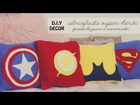 DIY Decor - Almofada de Super-Herói (presente para o namorado) - faça você mesma - YouTube