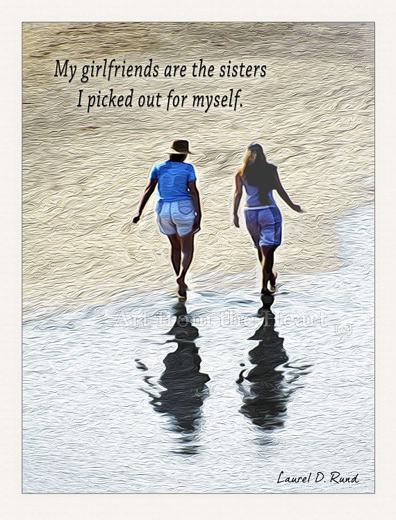 My Girlfriends Are The Sisters Quotes About Friendship Beach Etsy Friendship Quotes Me As A Girlfriend Girlfriend Quotes Friendship
