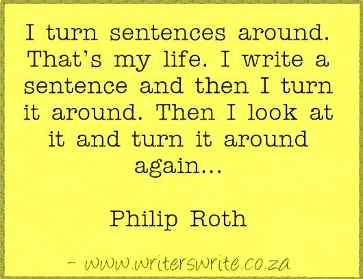 Quotable – Philip Roth – Writers Write