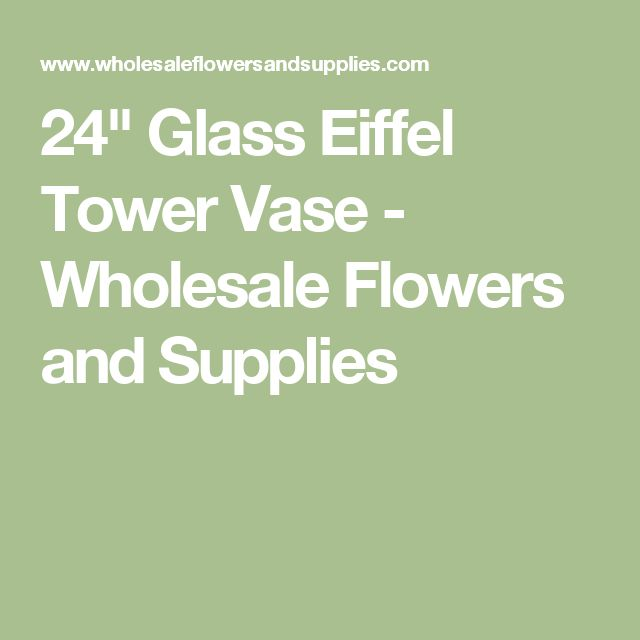 """24"""" Glass Eiffel Tower Vase - Wholesale Flowers and Supplies"""